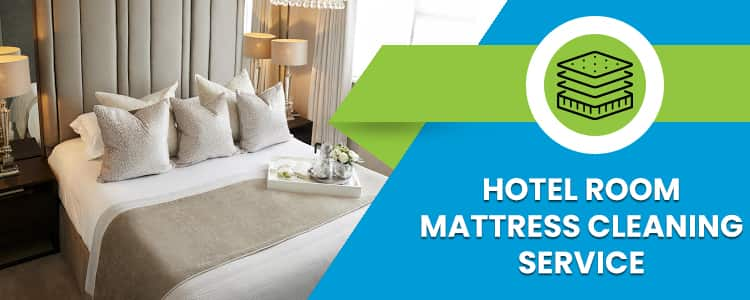 Hotel Room Mattress Cleaning Service